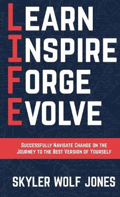 Life - Learn. Inspire. Forge. Evolve. - Best Version of Yourself (Paperback)