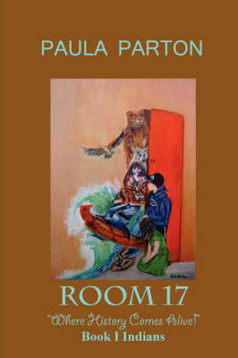 """Room 17 """"Where History Comes Alive"""" Book I--Indians (Paperback)"""