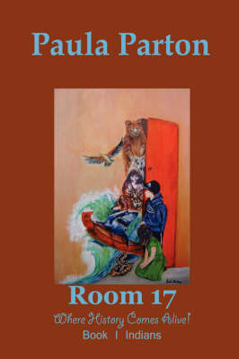 "Room 17 ""Where History Comes Alive"" Book I--Indians (Hardback)"