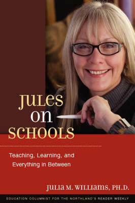 Jules on Schools: Teaching, Learning, and Everything in Between (Paperback)