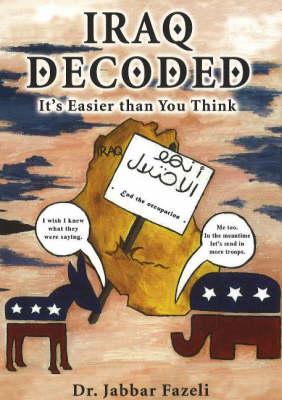 Iraq Decoded: It's Easier Than You Think (Paperback)
