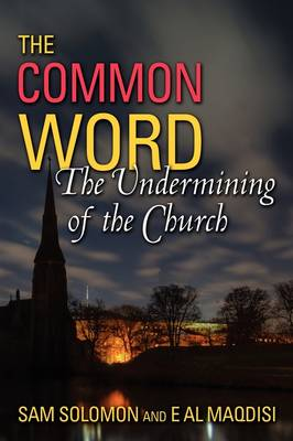 A Common Word: The Undermining of the Church (Paperback)