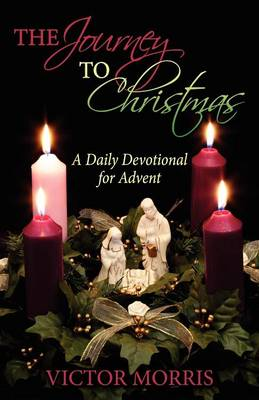 The Journey to Christmas: A Daily Devotional for Advent (Paperback)