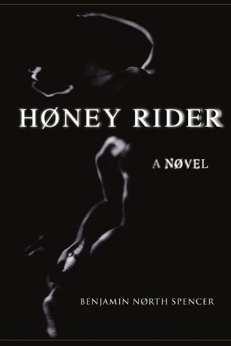 H ney Rider: A N vel (Paperback)