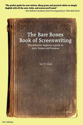 The Bare Bones Book of Screenwriting (Paperback)