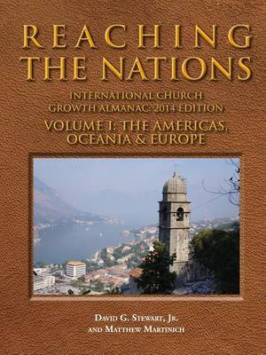 Reaching the Nations: International Lds Church Growth Almanac, 2014 Edition, Volume I (Paperback)