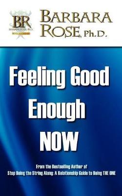 Feeling Good Enough NOW (Paperback)