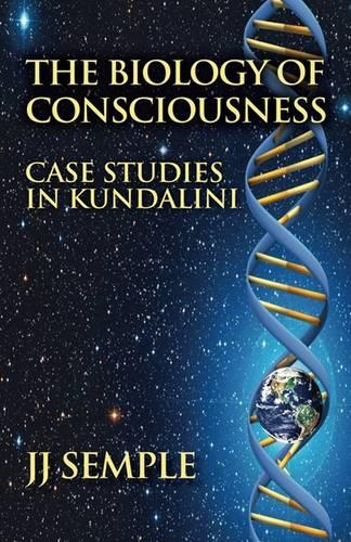 The Biology of Consciousness: Case Studies in Kundalini (Paperback)