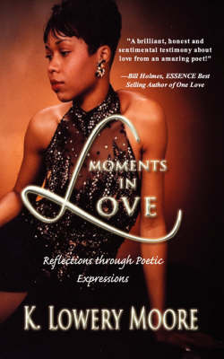 Moments in Love: Reflections Through Poetic Expressions (Paperback)