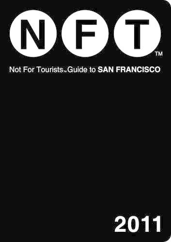 San Francisco Not for Tourists 2011 - Not for Tourists (Paperback)