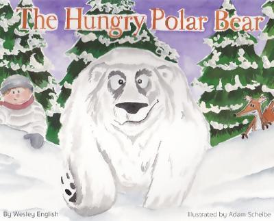 The Hungry Polar Bear (Hardback)