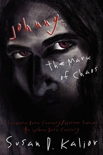Johnny, the Mark of Chaos: An Urban Dark Fantasy - Tazmark Dark Fantasy / Horror Series (Paperback)