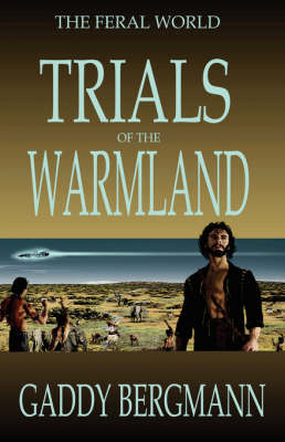 Trials of the Warmland - Feral World (Paperback)