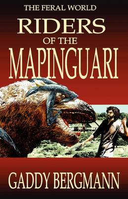 Riders of the Mapinguari - Feral World (Paperback)
