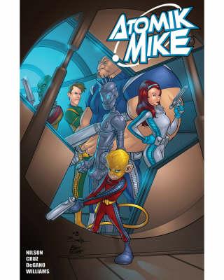 Atomik Mike: v. 1 (Paperback)