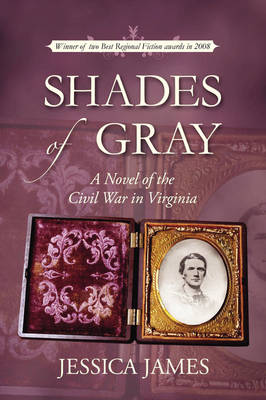 Shades of Gray: A Novel of the Civil War in Virginia (Paperback)
