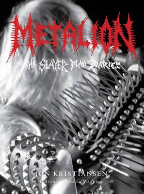 Metalion: The Slayer Mag Diaries (Hardback)