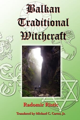 Balkan Traditional Witchcraft (Paperback)