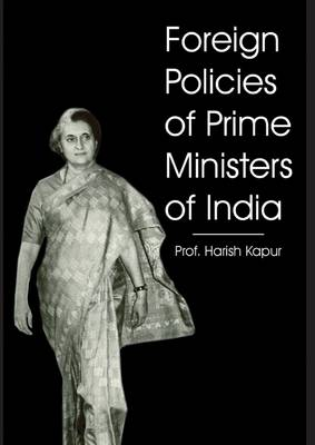 Foreign Policies of Prime Ministers of India (Hardback)