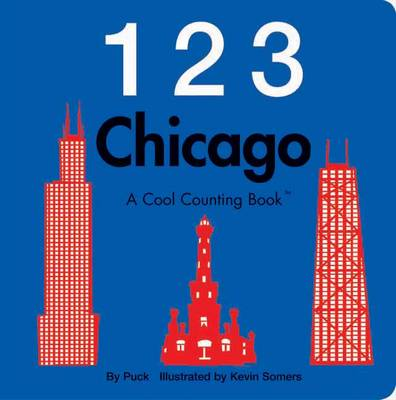 123 Chicago: A Cool Counting Book (Board book)