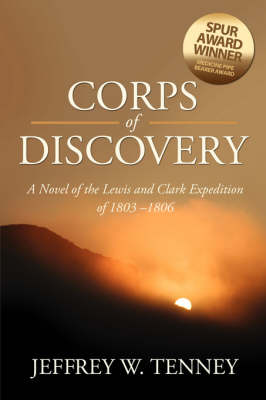 Corps of Discovery: A Novel of the Lewis and Clark Expedition of 1803-1806 (Paperback)