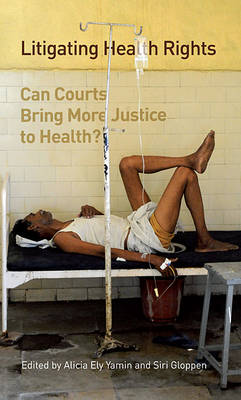 Litigating Health Rights: Can Courts Bring More Justice to Health? - Human Rights Program (HUP) (Paperback)