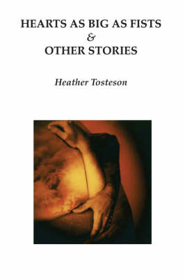 Hearts as Big as Fists & Other Stories (Paperback)