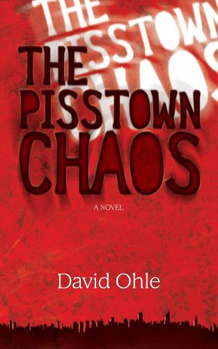 The Pisstown Chaos: A Novel (Paperback)