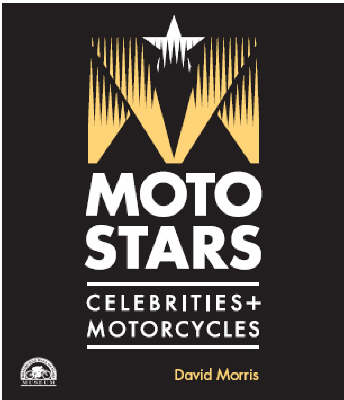 Motostars: Celebrities + Motorcycles (Hardback)