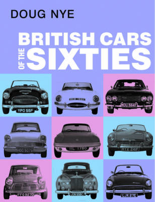 British Cars of the Sixties (Hardback)