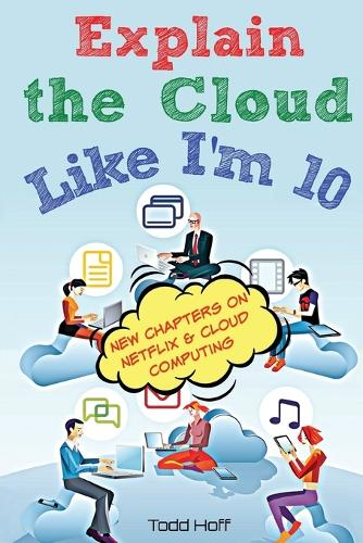 Explain the Cloud Like I'm 10 (Paperback)