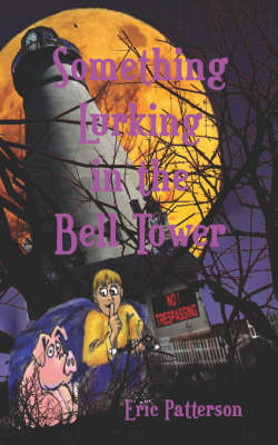 Something Lurking in the Bell Tower (Paperback)