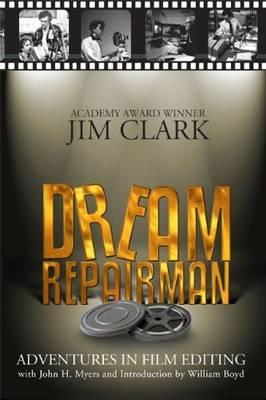 Dream Repairman: Adventures in Film Editing (Paperback)