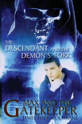 The Descendant and the Demon's Fork (Max and the Gatekeeper Book III) (Paperback)