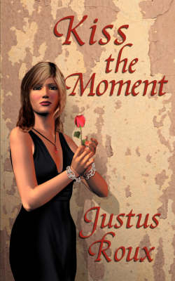 Kiss the Moment (Paperback)