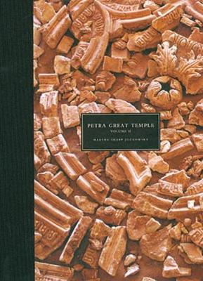 Petra Great Temple, Volume II: Archaeological Contexts of the Remains and Excavations (Hardback)