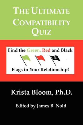 The Ultimate Compatibility Quiz- Find the Green, Red and Black Flags in Your Relationship (Paperback)