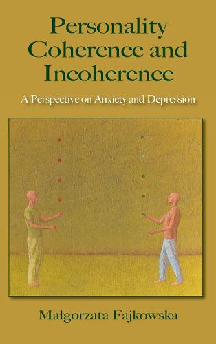 Personality Coherence and Incoherence: A Perspective on Anxiety and Depression (Hardback)