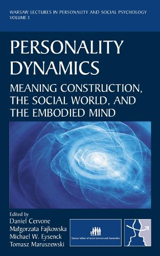 Personality Dynamics: Meaning Construction, the Social World, and the Embodied Mind (New edition) - EWP Warsaw Lectures in Personality and Social Psychology (Hardback)