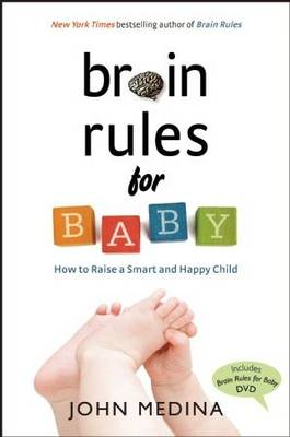 Brain Rules for Baby: How to Raise a Smart and Happy Child from Zero to Five (Hardback)