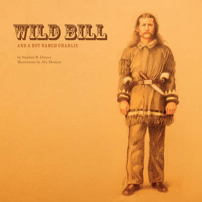 Wild Bill and a Boy Named Charlie (Paperback)