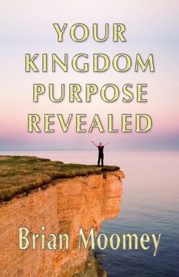 Your Kingdom Purpose Revealed (Paperback)