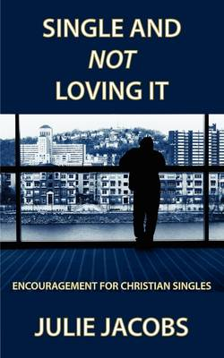 Single and Not Loving It (Paperback)