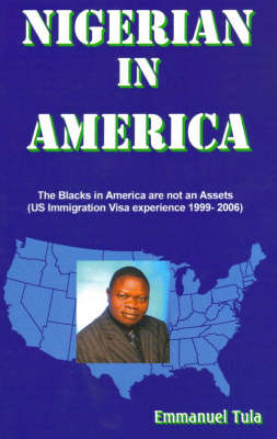 Nigerian in America: The Blacks in America are Not an Assets (Paperback)