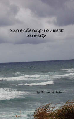 Surrendering to Sweet Serenity (Paperback)
