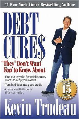 """Debt Cures """"They"""" Don't Want You to Know About (Hardback)"""