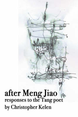 After Meng Jiao: Responses to the Tang Poet (Paperback)