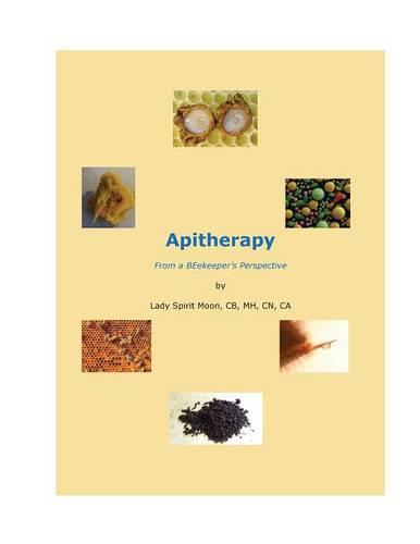 Apitherapy - From a Beekeeper's Perspective (Paperback)