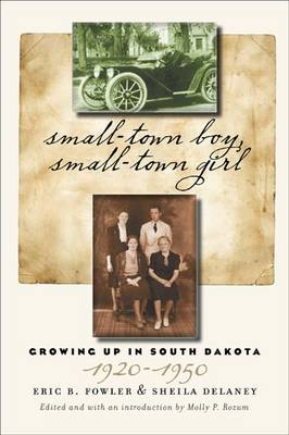 Small-town Boy, Small-town Girl: Growing up in South Dakota 1920?1950 (Paperback)
