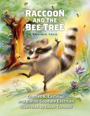 The Raccoon and the Bee Tree - Prairie Tales Series (Hardback)